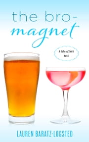 The Bro-Magnet - A Johnny Smith Novel ebook by Lauren Baratz-Logsted