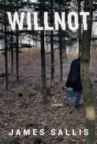 Willnot ebook by James Sallis