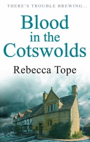 Blood in the Cotswolds ebook by Rebecca Tope