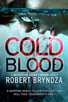 Cold Blood - A gripping serial killer thriller that will take your breath away ebooks by Robert Bryndza