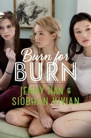 Burn for Burn ebook by Jenny Han, Siobhan Vivian, Anna Wolf