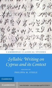 Syllabic Writing on Cyprus and its Context ebook by Dr Philippa M. Steele