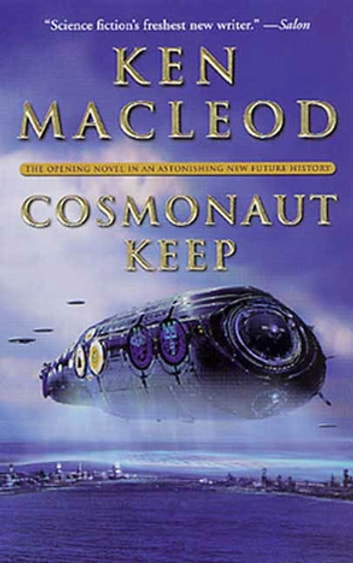 Cosmonaut Keep - The Opening Novel in An Astonishing New Future History ebook by Ken MacLeod