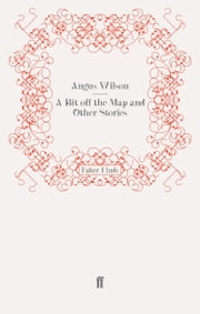 A Bit off the Map and Other Stories ebook by Angus Wilson