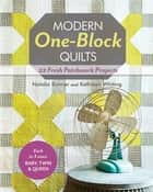 Modern One-Block Quilts - 22 Fresh Patchwork Projects ebook by