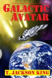 Galactic Avatar ebook by T. Jackson King