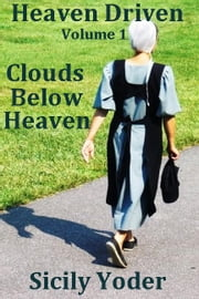 Heaven Driven: Clouds: Volume One: Clouds Below Heaven ebook by Sicily Yoder