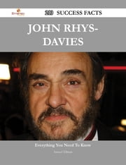John Rhys-Davies 210 Success Facts - Everything you need to know about John Rhys-Davies ebook by Samuel Tillman