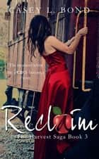 Reclaim - The Harvest Saga, #3 ebook by Casey L. Bond