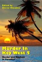 Murder in Key West 5 ebook by Shirrel Rhoades