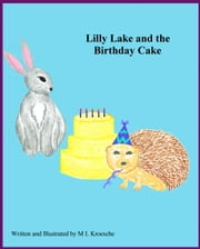 Lilly Lake and the Birthday Cake ebook by M L Kroesche