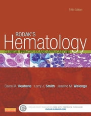 Rodak's Hematology - Clinical Principles and Applications ebook by Elaine Keohane,Larry Smith,Jeanine Walenga