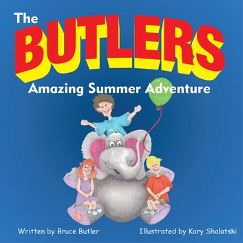 The Butlers Amazing Summer Adventure ebook by Bruce Butler
