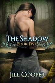 The Shadow - The Dream Slayer Series, #5 ebook by Jill Cooper