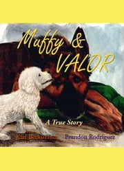 Muffy & Valor: A True Story ebook by Karl Beckstrand, Brandon Rodriguez