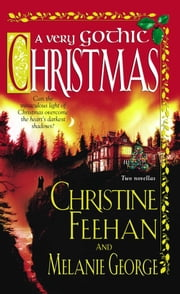A Very Gothic Christmas ebook by Christine Feehan,Melanie George