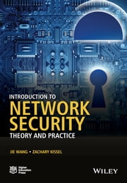 Introduction to Network Security - Theory and Practice ebook by Jie Wang,Zachary A. Kissel