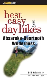 Best Easy Day Hikes Absaroka-Beartooth Wilderness ebook by Bill Schneider