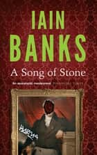 A Song Of Stone ebook by Iain Banks
