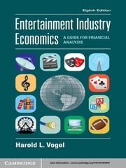Entertainment Industry Economics - A Guide for Financial Analysis ebook by Kobo.Web.Store.Products.Fields.ContributorFieldViewModel