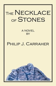 The Necklace Of Stones ebook by Philip J. Carraher