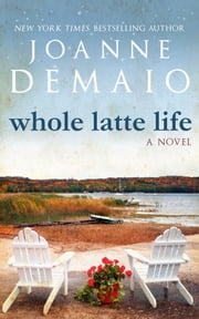 Whole Latte Life ebook by Joanne DeMaio