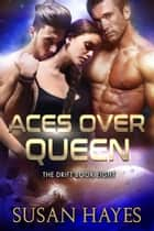 Aces Over Queen - The Drift, #8 電子書 by Susan Hayes