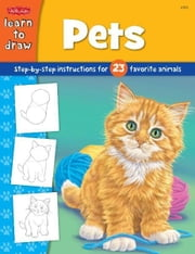 Pets - Step-by-step instructions for 23 favorite animals ebook by Peter Mueller