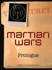 Martian Wars: Prologue - There's always more to know. ebook by Peter Worthington