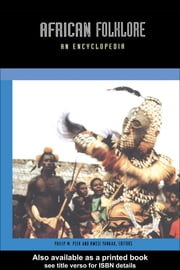 African Folklore - An Encyclopedia ebook by Philip M. Peek,Kwesi Yankah