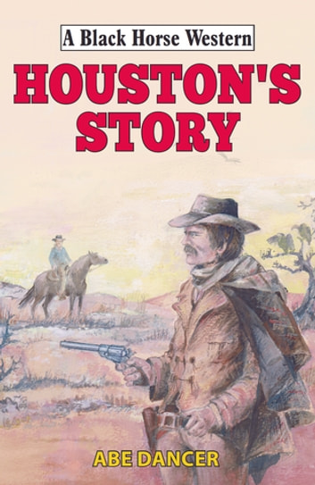 Houston's Story ebook by Abe Dancer