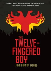 The Twelve-Fingered Boy ebook by John Hornor Jacobs