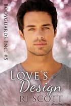 Love's Design ebook by RJ Scott