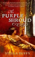 The Purple Shroud eBook by Stella Duffy