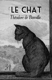 Le Chat (Annoté) ebook by Théodore De Banville