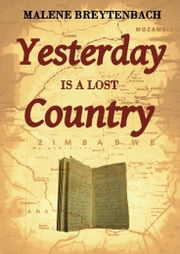 Yesterday is a Lost Country ebook by Malene Breytenbach