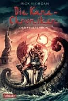 Die Kane-Chroniken 2: Der Feuerthron ebook by Rick Riordan, Claudia Max