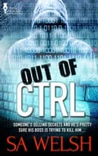 Out of CTRL ebook by SA Welsh