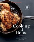 Cooking at Home - More Than 1,000 Classic and Modern Recipes for Every Meal of the Day ebook by