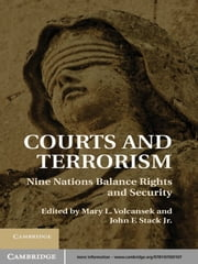 Courts and Terrorism - Nine Nations Balance Rights and Security ebook by Mary L. Volcansek,John F. Stack, Jr