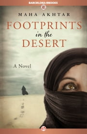 Footprints in the Desert - A Novel ebook by Maha Akhtar