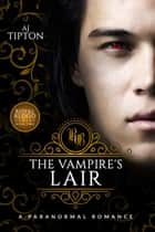 The Vampire's Lair: A Paranormal Romance - Royal Blood, #2 ebook by AJ Tipton