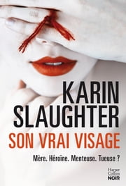 Son vrai visage ebook by Karin Slaughter