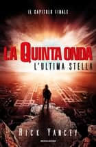 L'ultima stella eBook by Rick Yancey