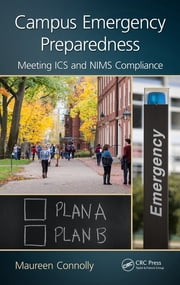 Campus Emergency Preparedness - Meeting ICS and NIMS Compliance ebook by Maureen Connolly