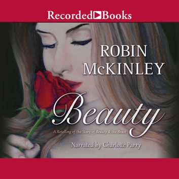 Beauty - A Retelling of the Story of Beauty and the Beast audiobook by Robin McKinley