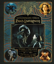 Guillermo del Toro's Pan's Labyrinth - Inside the Creation of a Modern Fairy Tale ebook by Guillermo Del Toro,Nick Nunziata,Mark Cotta Vaz
