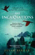 The Incarnations ebook by Susan Barker