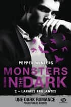 Larmes brûlantes - Monsters in the Dark, T2 ebook by Pepper Winters, Pauline Buscail