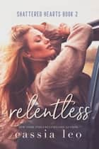 Relentless ebook by Cassia Leo